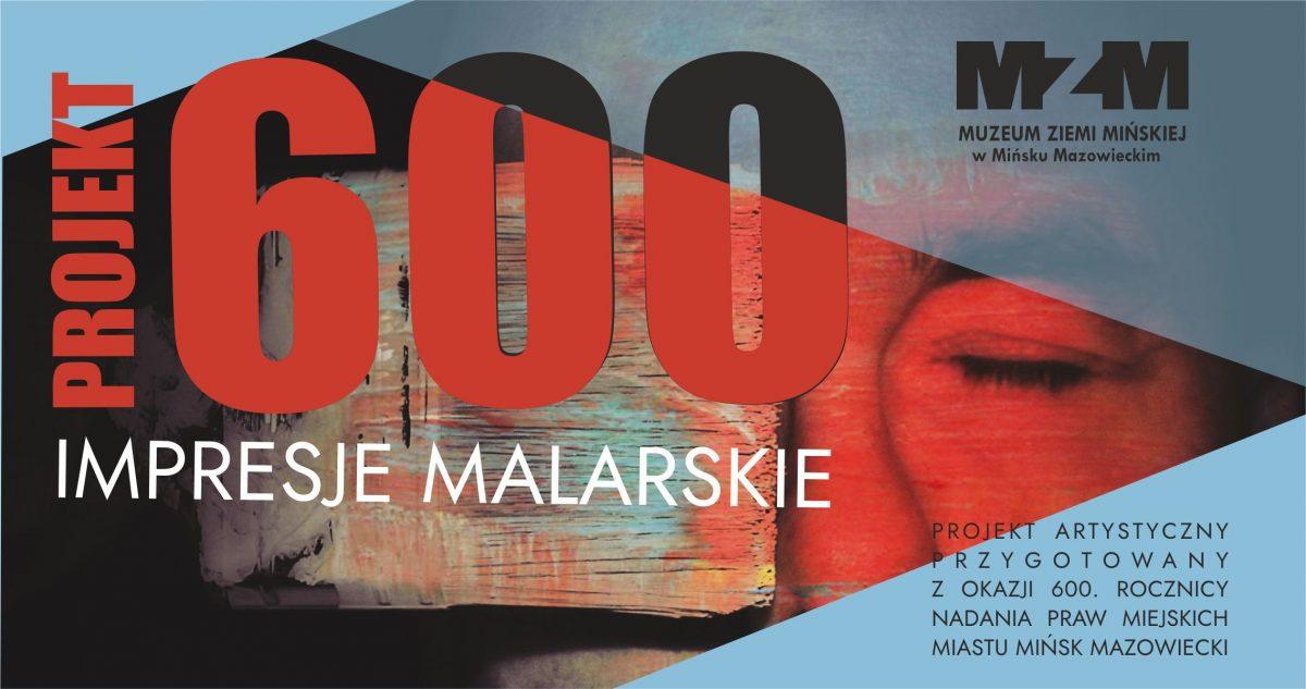 Projekt 600 – impresje malarskie 1.01.2020 – 31.12.2021
