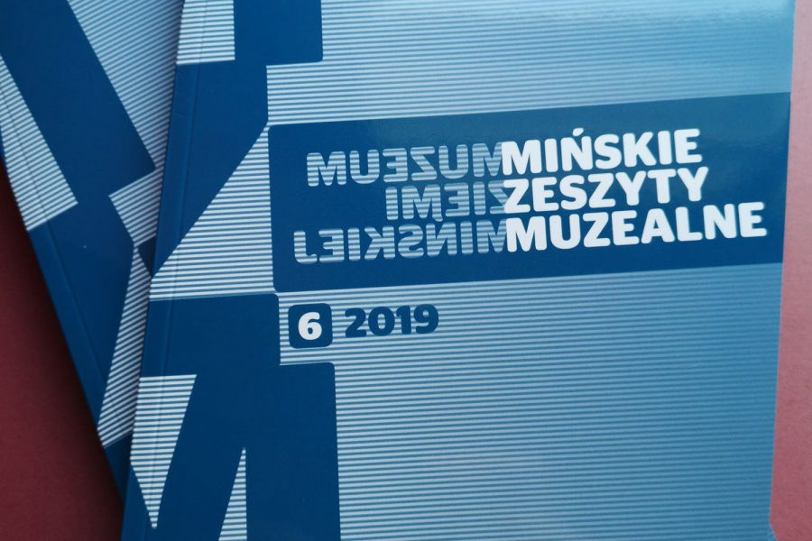 Mińskie Zeszyty Muzealne – Zeszyt 6 rok 2019