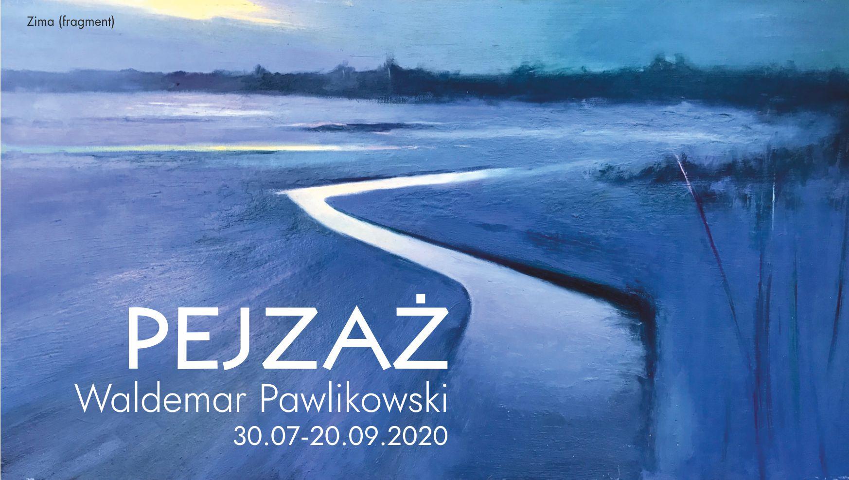 Pejzaż – malarstwo Waldemara Pawlikowskiego