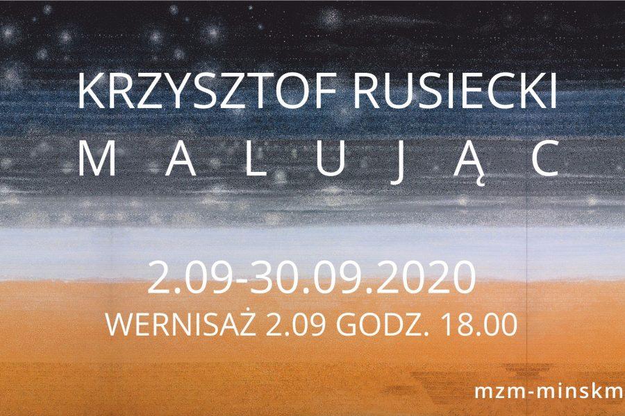 Wystawa Krzysztofa Rusieckiego – Malując