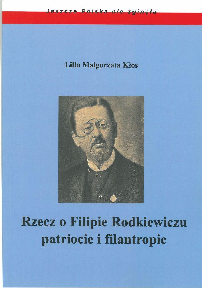 Rzecz oFilipie Rodkiewiczu patriocie iFilantropie