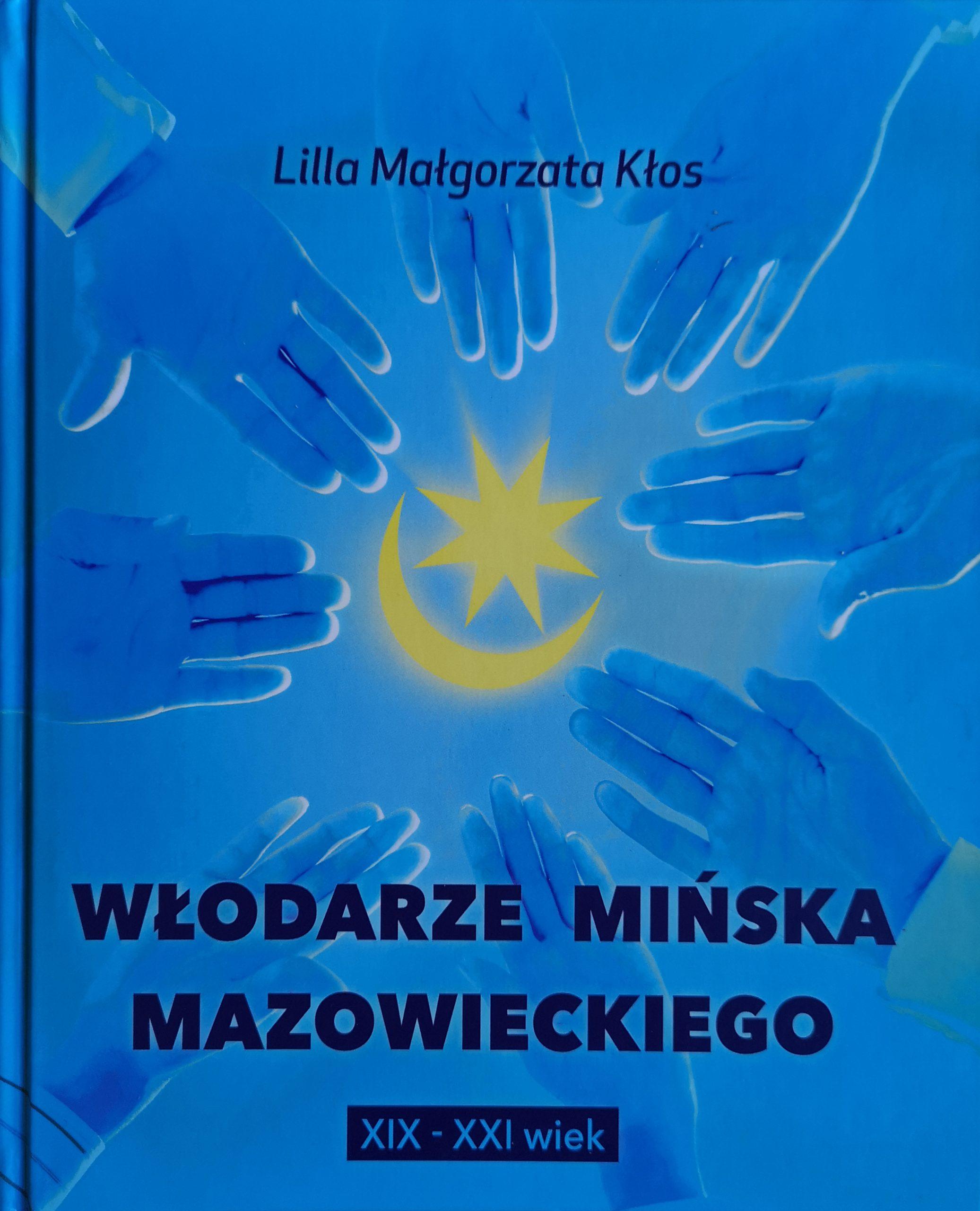Włodarze Mińska Mazowieckiego XIX-XXI