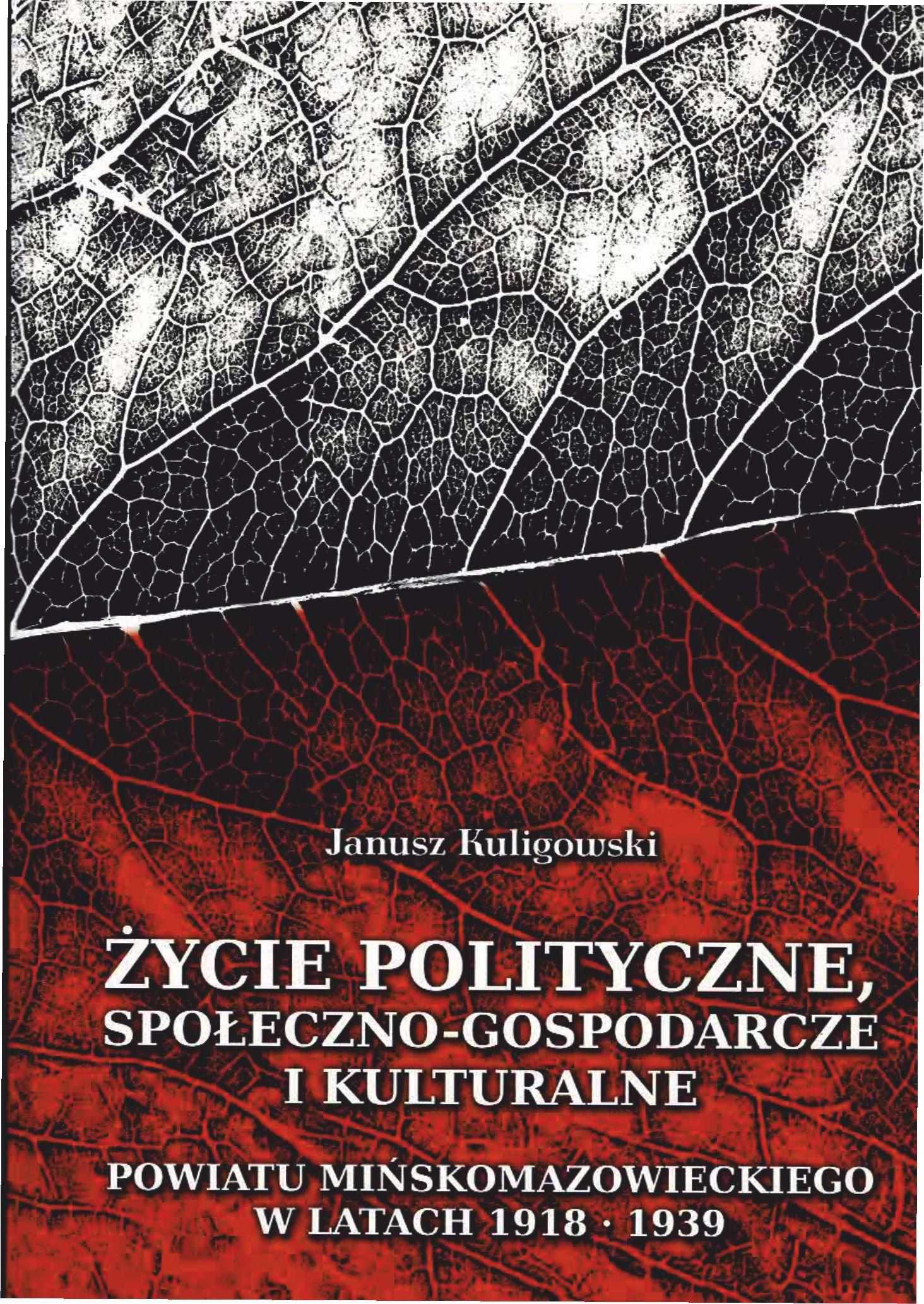 Życie Polityczne, Społeczno – Gospodarcze iKulturalne Powiatu Mińskomazowieckiego wLatach 1918 – 1939