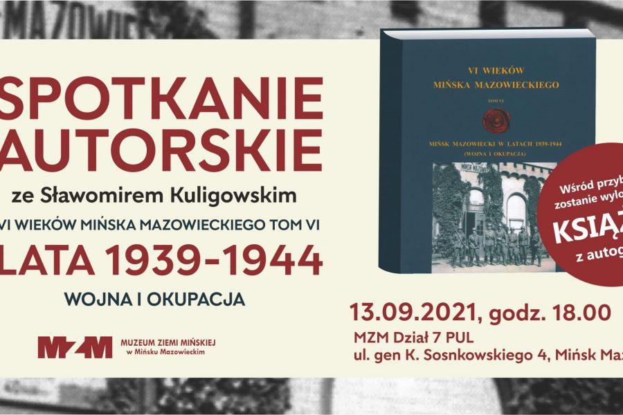 Wojna iOkupacja Tom VI – spotkanie autorskie zeSławomirem Kuligowskim